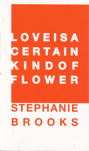 Stephanie Brooks, Love is a Certain Kind of Flower